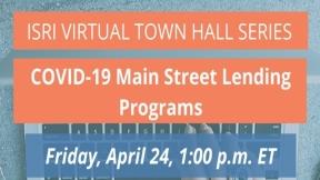 ISRI Virtual Town Hall: COVID-19 Main Street Lending Program