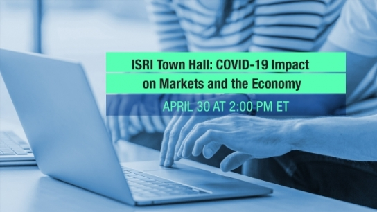 ISRI Virtual Town Hall: COVID-19 Impact on Markets and the Economy