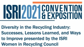 ISRI2021: Diversity in the Recycling Industry: Successes, Lessons Learned, and Ways to Improve