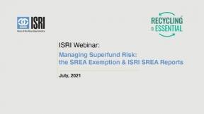 Managing Superfund Risk: the SREA Exemption & ISRI SREA Reports